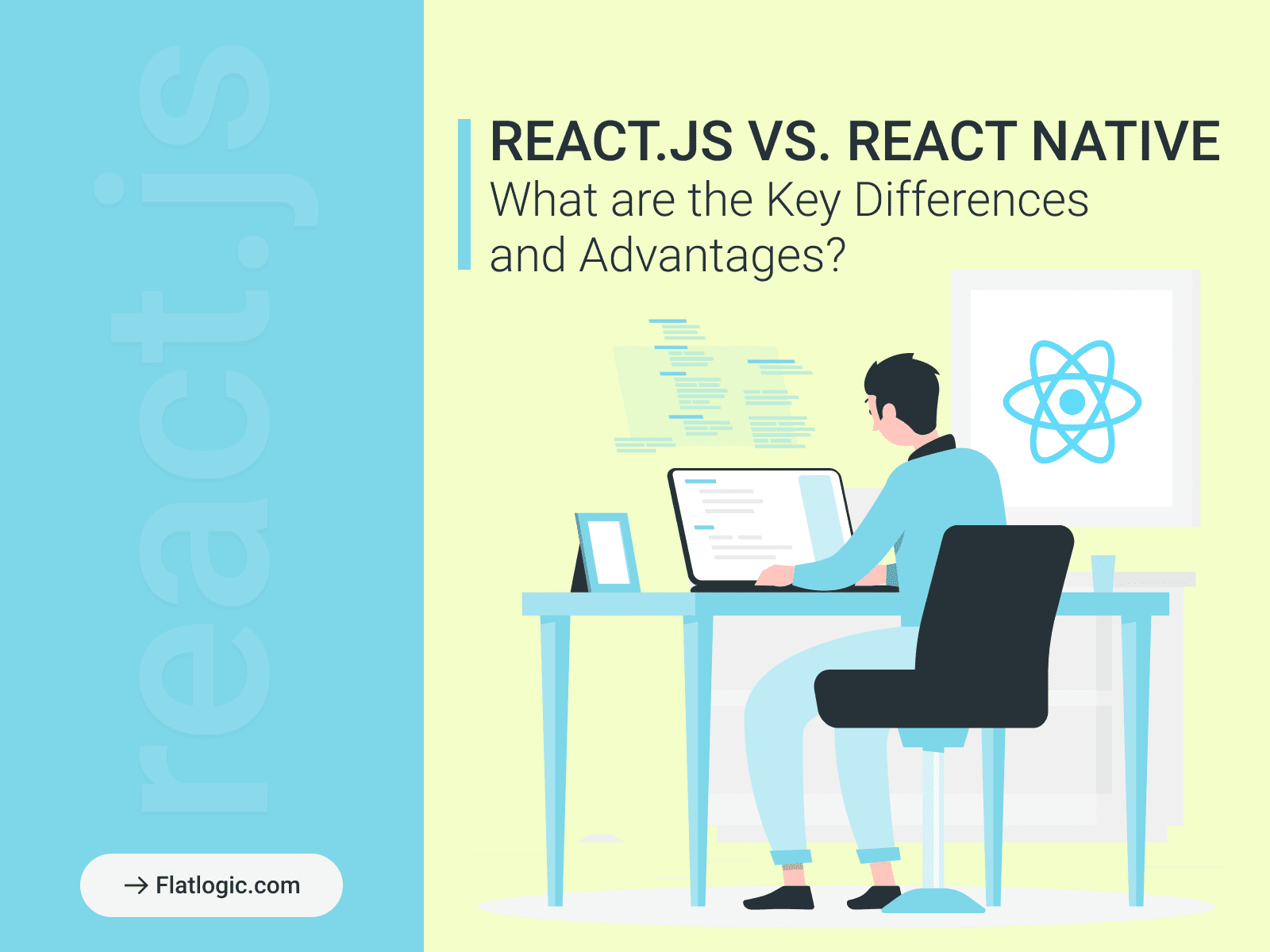 React.js vs. React Native. What are the Key Differences and Advantages?