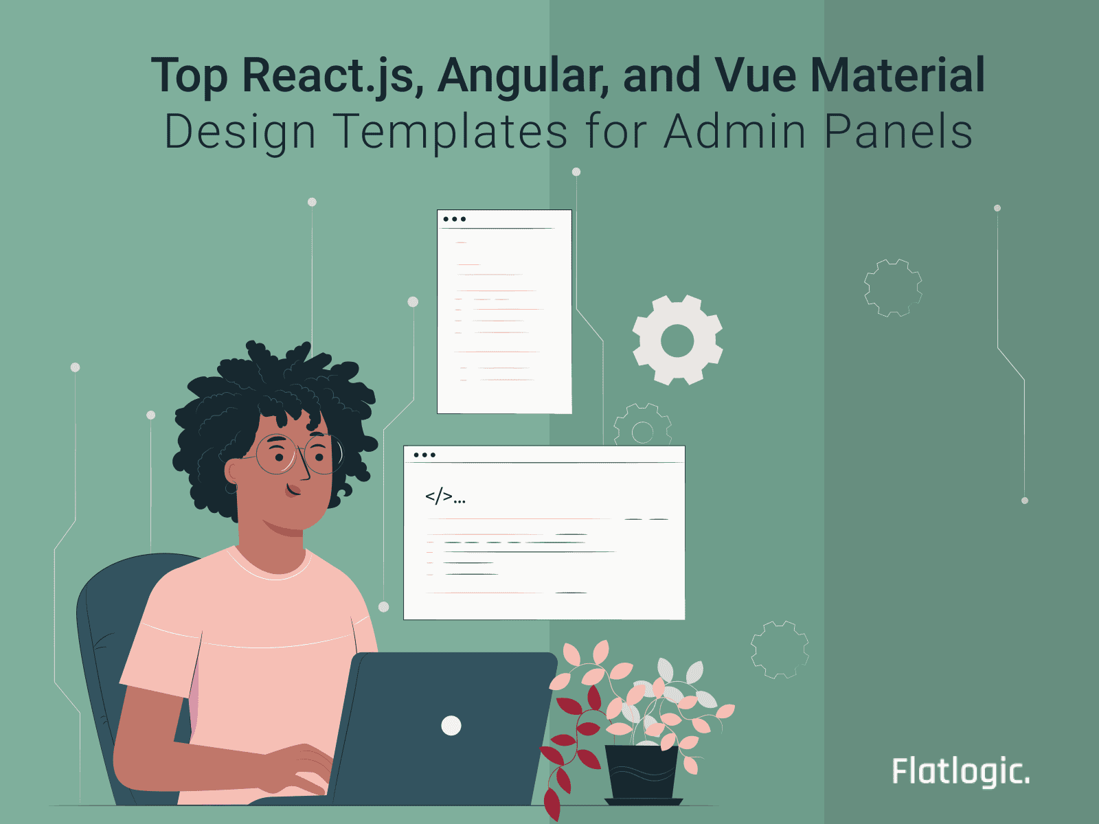 Top 7 React.js, Angular, and Vue Material Design Templates for Admin Panels